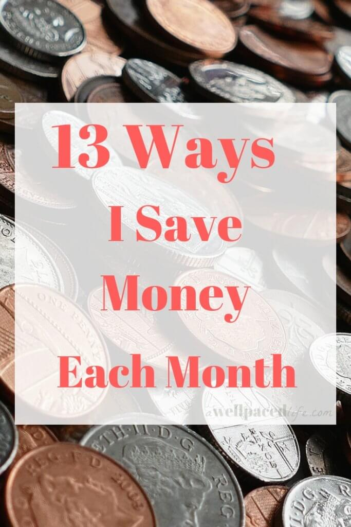 13 Ways I Save Money Each Month