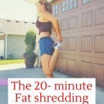 The 20 Minute Fat Shredding Home Workout