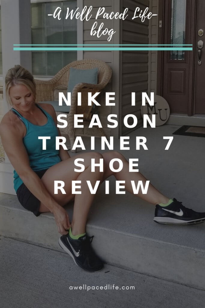 8bfe8cff26e Nike In Season Trainer Seven Review ~ A Well Paced Life